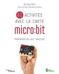 MAITRISER LA CARTE MICRO:BIT EN 40 ACTIVITES